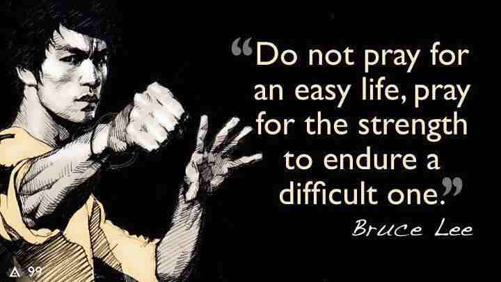 do-not-pray-for-an-easy-life-bruce-lee.jpg